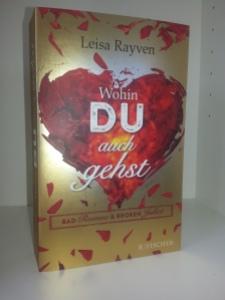 Wohin du auch gehst - Bad Romeo & Broken Juliet von Leisa Rayven