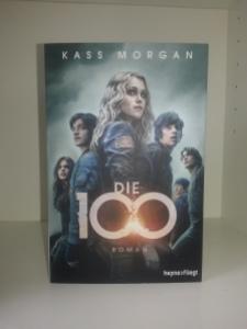 Die 100 von Kass Morgan