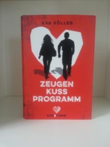 Zeugenkussprogramm - Kiss&Crime 1 von Eva Völler