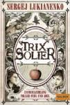 Lukianenko_Trix Solier_1_Zauberlehrling voller Fehl und Adel