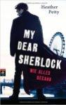 Petty_My Dear Sherlock_Wie alles begann