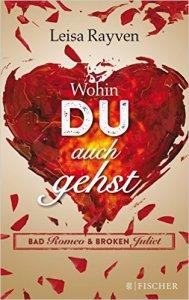 Rayven_Wohin du auch gehst_Bad Romeo and Broken Juliet_1