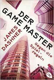 Dashner_Der Game Master_2_Gegen die Spielregeln