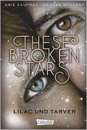 Kaufman_These Broken Stars_1_These Broken Stars_Lilac und Tarver