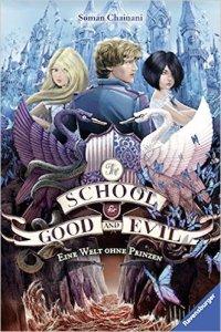 Chainani_The School for Good and Evil_2_Eine Welt ohne Prinzen