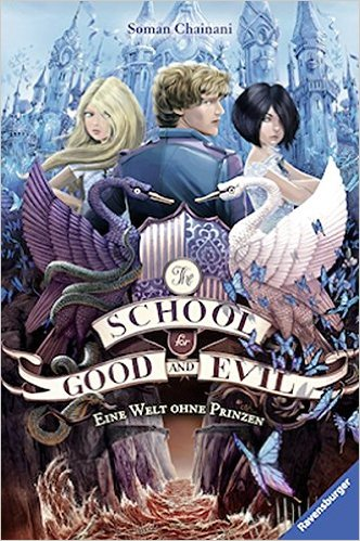 Chainani_The School for Good and Evil_2_Eine Welt ohne Prinzen