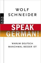 Schneider_Speak German!_Warum Deutsch manchmal besser ist