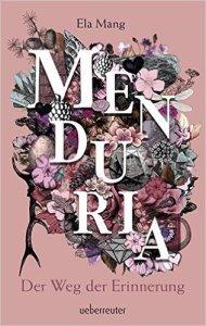 Mang_Menduria_3_Der Weg der Erinnerung