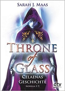 Maas_Throne of Glass_Celaenas Geschichte